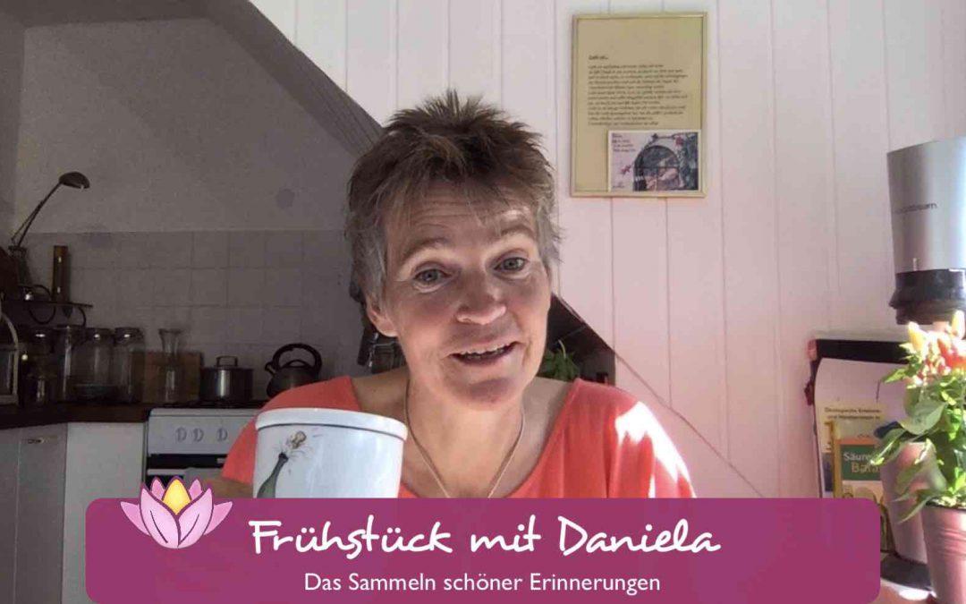 Video: Frühstück mit Daniela – Schöne Erinnerungen sammeln